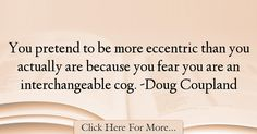 Doug Coupland Quotes About Fear - 22138