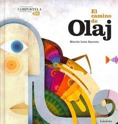 """Martín León Barreto. """"El camino de Olaj"""". Editorial Kalandraka. (5-6 años). Olaf, Tapas, Symbols, Letters, Editorial, Collage, Google, Inspiration, Products"""