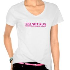 I do not run....pink fashion shirt