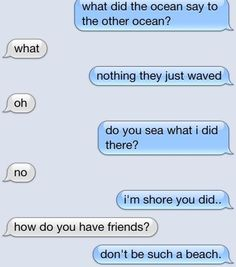 Marine biology humor. What did the ocean say to the other ocean? Haha funny text message