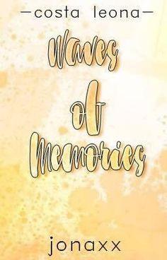 Waves of Memories (Costa Leona Series ni jonaxx Wattpad Book Covers, Wattpad Books, Wattpad Stories, Pop Fiction Books, Costa, Popular Stories, Girls Series, Start Writing, Book Club Books