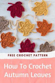 Thanksgiving Crochet, Holiday Crochet, Crochet Gifts, Diy Crochet, Autumn Crochet, Tutorial Crochet, How To Crochet, Flower Tutorial, Crochet Leaf Patterns