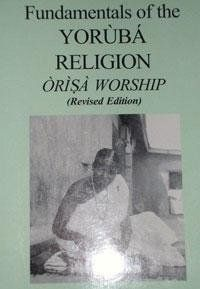 Fundamentals of the Yoruba Religion (Orisa Worship), http://www.amazon.com/dp/0971494908/ref=cm_sw_r_pi_awdm_w6sdub076DN0J