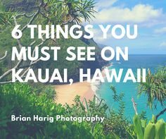 Check out the top 6 things you must see on Kauai, Hawaii.