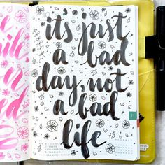 When you're having a bad day, just remember this... #letteritnovember #journal #artjournal #hobonichi #planner #diary #notebook #filofax #mtn #midori #travelersnotebook #midoritravelersnotebook #scrapbooking #stationery #pens #doodles #doodling#type #typography #letters #lettering #handwriting #handlettering #calligraphy #moderncalligraphy #brushpens #brushlettering