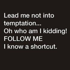 lead me...
