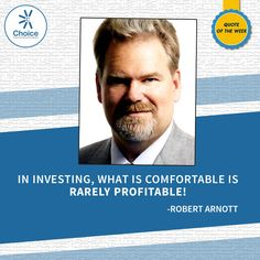 #ChoiceBroking #QuoteOfTheWeek : In investing, what is comfortable is rarely profitable  - #RobertArnott