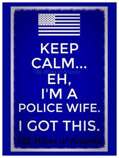 I'm a Police Wife. Cop Wife, Police Officer Wife, Police Wife Life, Police Girlfriend, Police Family, Sheriff Deputy Wife, Police Quotes, Police Love, My Cop