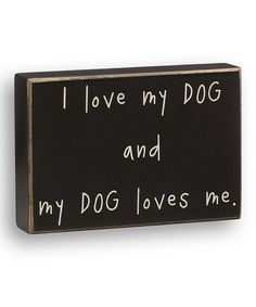 I love my dog and my dog loves me. #zulily