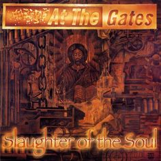 At the Gates- Slaughter of the Soul (1995, Earache Records).