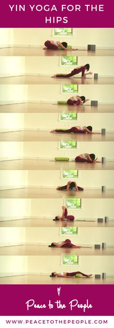 Yin Yoga for the Hips by Peace to the People #yinyoga #yoga #yin