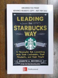 Leading the Starbucks Way ~ Joseph A. Michelli ~ Signed! ~ ARC ~ 2013