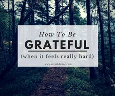 Grateful isn't always easy. From Becky @ My Ink Dance