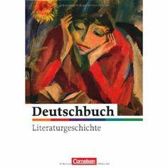 Deutschbuch : Literaturgeschichte / herausgegeben von Bernd Schurf und Andrea Wagener - 1, Aufl. - Berlin : Comelsen, cop, 2010