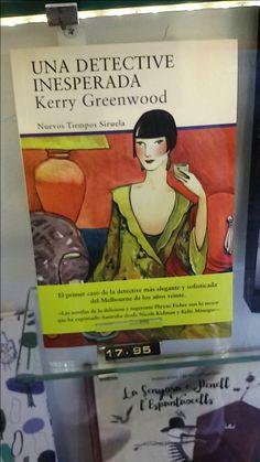 """""""Una detective inesperada"""" de Kerry Greenwood. Siruela"""