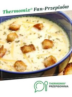 Polish Recipes, Polish Food, Cheeseburger Chowder, Food And Drink, Lunch, Healthy Recipes, Kitchen, Soups, Gastronomia