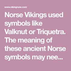 Norse Vikings used symbols like Valknut or Triquetra. The meaning of these ancient Norse symbols may need clarification, because they are often misunderstood. Nordic Symbols, Like Symbol, Norse Vikings, Triquetra, Meant To Be