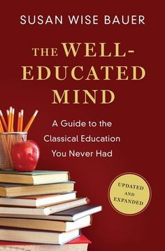One of the most influential books I read is Susan Wise Bauer's The Well-Educated Mind: A Guide to The Classical Education You Never Had.* It's been about 10 years since I read the first…