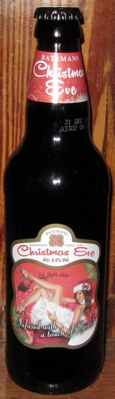 Bateman's Christmas Eve ale. Pleasant enough. Can't say I'm a big fan of the slightly 70s misogynistic label art though.