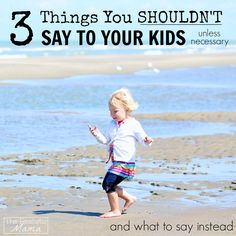 3 Things You Shouldn't Say to Your Kids