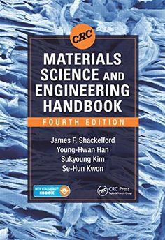 Amazon.com: CRC Materials Science and Engineering Handbook, Fourth Edition (9781482216530): James F. Shackelford, Young-Hwan Han, Sukyoung Kim, Se-Hun Kwon: Books
