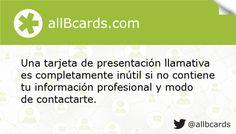 Una tarjeta de presentación llamativa es completamente inútil si no contiene tu información profesional y modo de contactarte. www.allBcards.com
