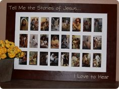 Tell me the stories of Jesus I love to hear : I made this for my Grand daughter for her bedroom. Why not let  her see many pictures of our Savior Jesus Christ and his life on this earth.