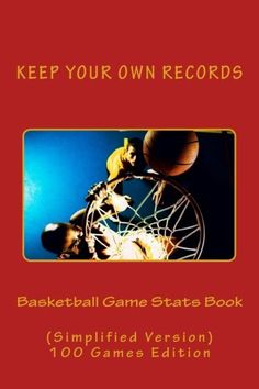 Basketball Game Stats Book: Keep Your Own Records (Simplified Version) (Team Colors) (Volume Basketball Books, Barnes And Noble Books, 100 Games, Sports Games, Book Activities, The Fosters, Amazon, Colors, January 2016