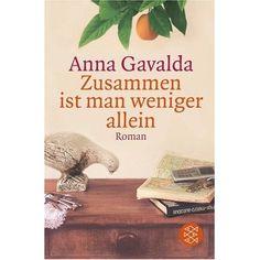 Zusammen ist man weniger allein: Anna Gavalda