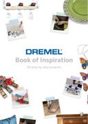 Dremel Book of Inspiration    The Dremel® Book of Inspiration offers 50 ideas for hands-on creative projects at different levels of difficulty and limitless opportunities for your own projects using Dremel's Versatile Tool Systems™.