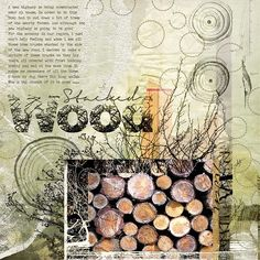 STACKED WOOD: They cut down a large part of the woods near my house to build a new highway.  I made this page with ART AND The Woods from Jen Maddocks, available at Digital Scrapbooking Studio here: http://www.digitalscrapbookingstudio.com/jen-maddocks-designs/