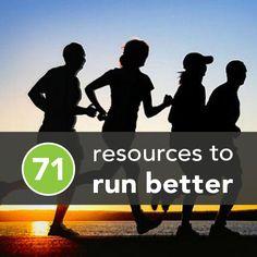 71 Resources To Run Better Running Runners Tips Http Greatist