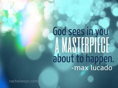 Quote from Max Lucado's book- Grace. Incredible book! If I tell myself this everyday when I wake I bet everyday would be special! =)