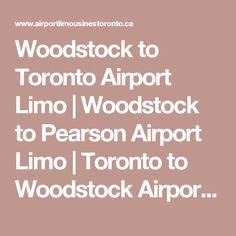Woodstock to Toronto Airport Limo | Woodstock to Pearson Airport Limo | Toronto to Woodstock Airport Limo | Woodstock Corporate Limousine Service