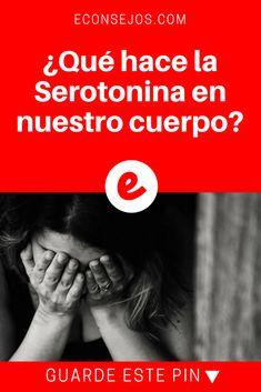 Serotonina | ¿Qué hace la Serotonina en nuestro cuerpo? | Aprenda acerca de la serotonina que aumenta el bienestar y combate la depresión. Además conozca cuáles son los alimentos que la aumentan. -->>>>