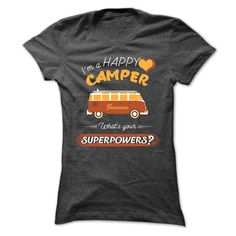 IM A HAPPY ヾ(^▽^)ノ CAMPER, WHATS YOUR SUPERPOWERS?IM A HAPPY CAMPER, WHATS YOUR SUPERPOWERS?T-shirt