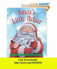 Santas Little Helper (9780545094443) Angela McAllister, Daniel Howarth , ISBN-10: 0545094445  , ISBN-13: 978-0545094443 ,  , tutorials , pdf , ebook , torrent , downloads , rapidshare , filesonic , hotfile , megaupload , fileserve