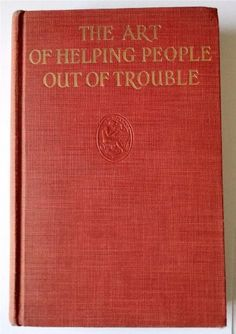 The Art of Helping People Out of Trouble: Karl De Schweinitz: Amazon.com: Books