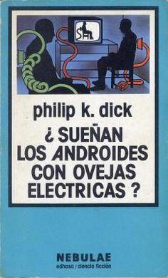 ¿Sueñan los Androides con Ovejas Eléctricas?_ Philip K. Dick