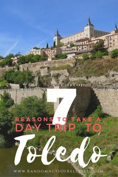 7 reasons to take a day trip to Toledo from Madrid, Spain