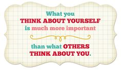 what you think of yourself...