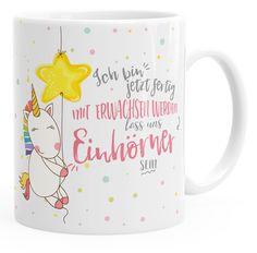 Kaffee-Tasse Einhorn Ich bin jetzt fertig mit erwachsen werden lass und Einhörner sein einfarbig MoonWorks®