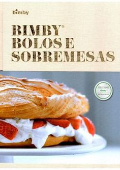 """Find magazines, catalogs and publications about """"Bimby"""", and discover more great content on issuu. I Companion, Cake Recipes, Dessert Recipes, Good Food, Yummy Food, Thermomix Desserts, Cake Boss, Other Recipes, Tasty Dishes"""