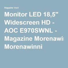 "Monitor LED 18,5"" Widescreen HD - AOC E970SWNL - Magazine Morenawinni"