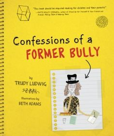 Confessions of a Former Bully cover JPEG - Meet Author Trudy Ludwig for Advice on Bullying  <-- Also great list on books about bullying!
