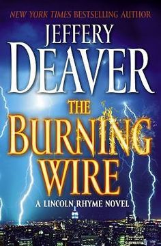 The Burning Wire No. 9 by Jeffery Deaver (2010, Hardcover) w/ Dust Jacket