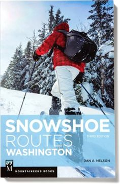 Snowshoe Routes Washington - 3rd Edition