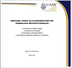 MANUAL TRABAJOS RECEPCIONALES http://www.ccba.uady.mx/avisos/MANUAL.pdf