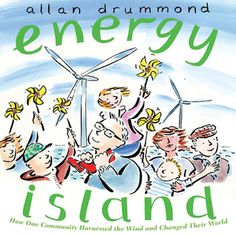 "Energy Island by Drummond  How the people living on the Danish island of Samso ""harnessed the wind and changed their world."""