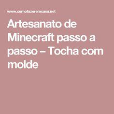 Artesanato de Minecraft passo a passo – Tocha com molde